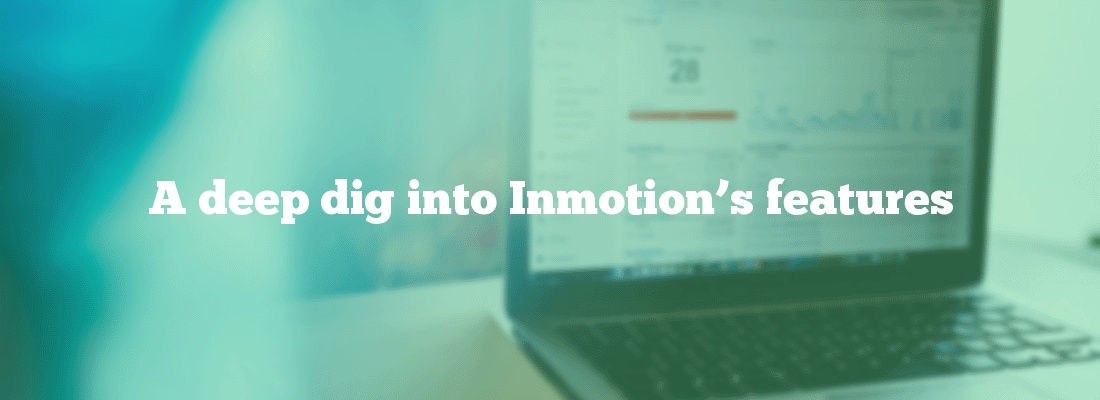 A deep dig into Inmotion's features